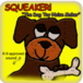 SQUEAKER! DOG TOY NOISE MAKER (~100k Downloads)
