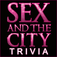 "Sex and The City - ""Trivia Blitz edition"""